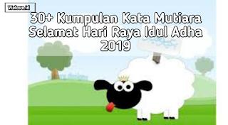 Kata Mutiara Selamat Hari Raya Idul Adha 2019