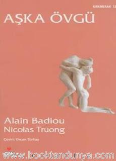 Alain Badiou, Nicolas Truong - Aşka Övgü