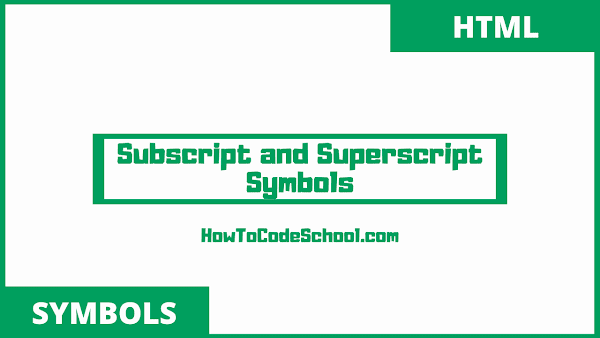 subscript and superscript symbols unicodes and html codes