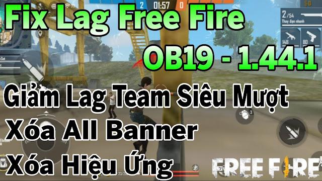 FIX LAG FREE FIRE OB19 - 1.44.1 GIẢM LAG TEAM 4 SIÊU MƯỢT, COMBAT ỔN ĐỊNH FPS | HQT LAG FREE FIRE