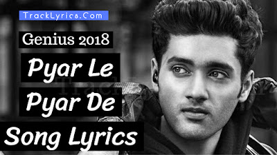 pyar-de-pyar-le-song-lyrics-genius-ishita-utkarsh-sharma