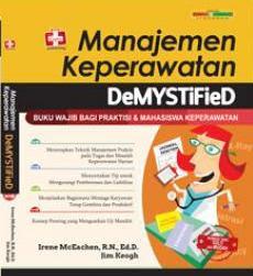 Manajemen Keperawatan Demystified, Buku Wajib Bagi Praktisi Dan Mahasiswa Keperawatan