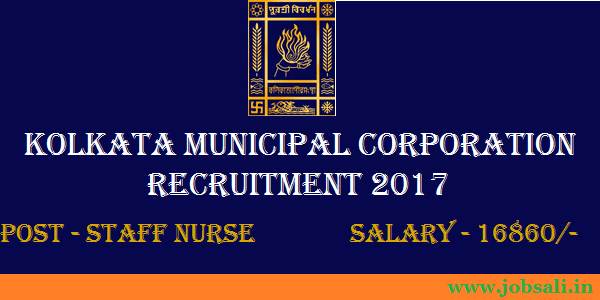 Kolkata Staff Nurse vacancy, Govt Nursing jobs in Kolkata, kolkata municipal corporation recruitment 2017