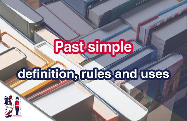 Past simple (I wrote) - Definition, rules and uses