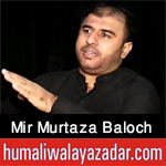 https://aliwalayazadar.blogspot.com/2020/08/mir-murtaza-baloch-nohay-2021.html