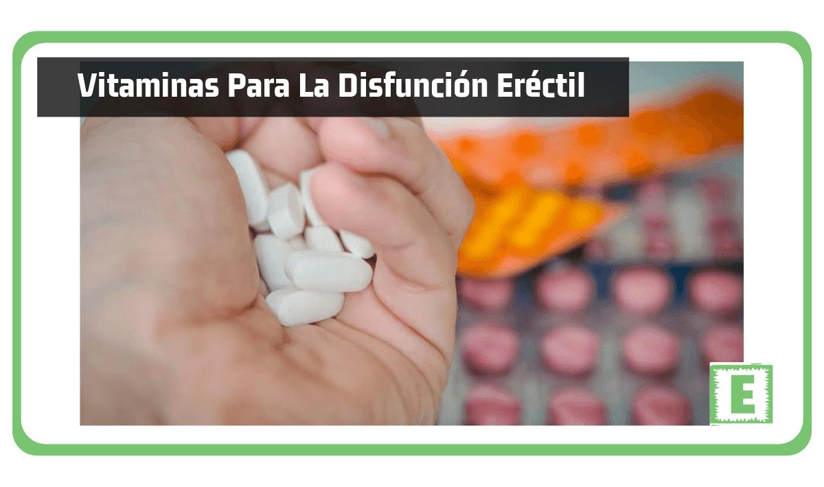 Vitaminas para la Disfunción Eréctil