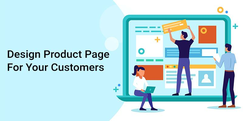 Design Product Page For Your Customers.