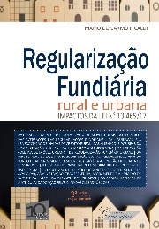 Livro: Regularização fundiária rural e urbana: impactos da lei nº 13.465/17 / Autor: Maria do Carmo Ricalde