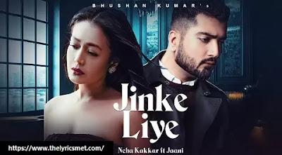 Jinke Liye Song Lyrics  Neha Kakkar Feat. Jaani  B Praak  Arvindr Khaira  Bhushan Kumar