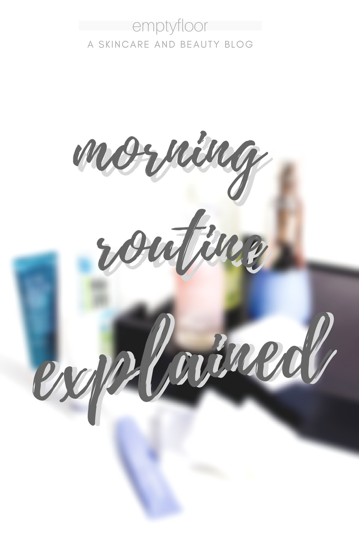 My morning skincare routine explained