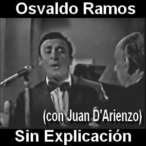 Osvaldo Ramos - Sin Explicación (con Juan D'Arienzo)