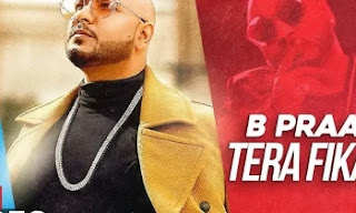 Tera Fikar Song Lyrics | B PRAAK | by lyricscreative