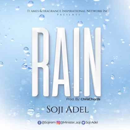 Audio: Soji Adel – Rain Ft. Tejumola Adel & Chinanu Onuohav