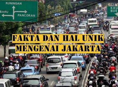 Fakta dan Hal Unik Mengenai Jakarta