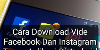 Cara Download Video Facebook Dan Instagram Tanpa Aplikasi Di Android