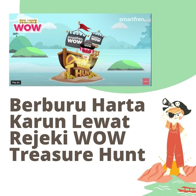 Berburu Harta Karun Lewat Rejeki WOW Treasure Hunt