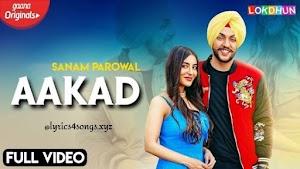 AAKAD LYRICS – Sanam Parowal   Punjabi Song Video