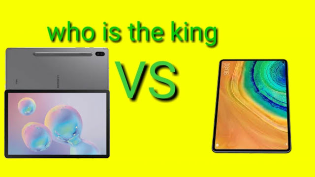 Huawei MatePad Pro and Samsung Tab S6 which one is the king?