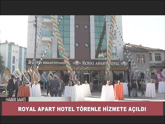 ROYAL APART HOTEL HİZMET VERMEYE BAŞLADI.