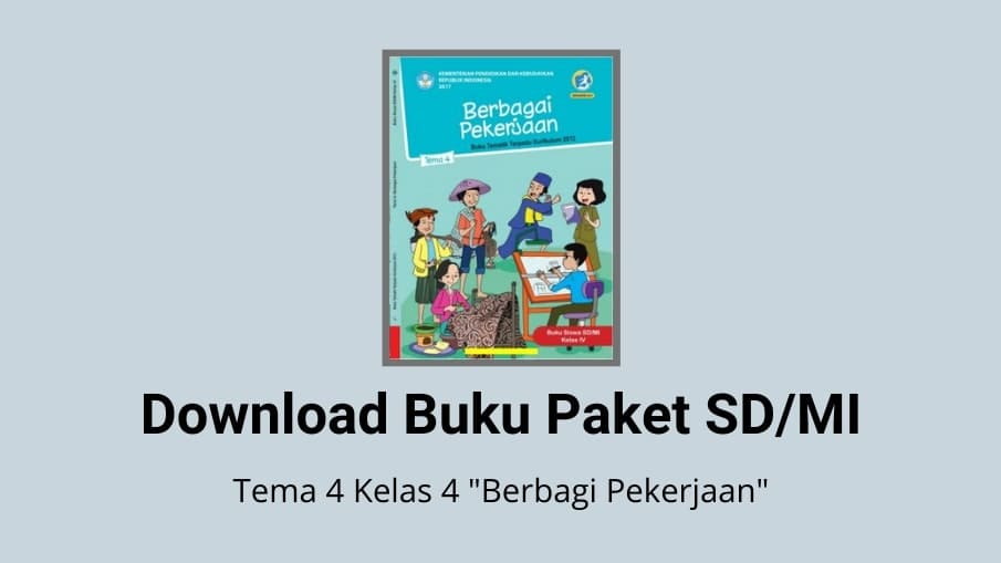 Download Buku Tema 4 Kelas 4 Berbagai Pekerjaan SD/MI K13
