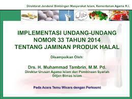 Sistem jaminan halal diatur oleh negara indonesia hal ini tercantum dalam UU 33 Tahun 2014