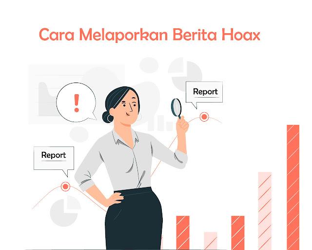 Cara Melaporkan Berita Hoax