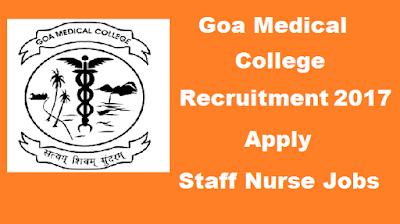 Goa Medical College Recruitment 2017 For Staff Nurse Vacancy