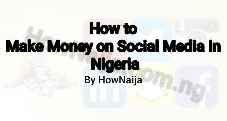 How to Make Money on Social Media in Nigeria