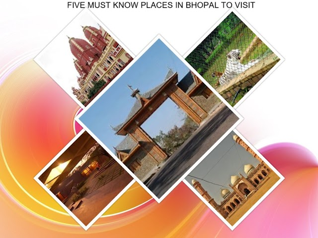 FIVE MUST KNOW PLACES IN BHOPAL TO VISIT