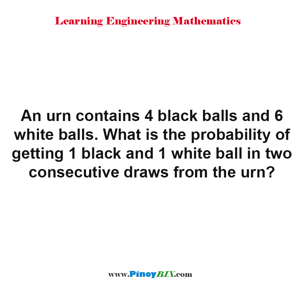 What is the probability of getting 1 black and 1 white ball in two consecutive draws