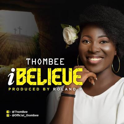 ThomBee - I Believe