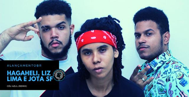 """Hagaheli, Liz Lima e Jota SF lançam o remix do som """"Céu Azul"""""""