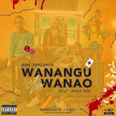OMG Ft. Rosa Ree – Wanangu na Wanao