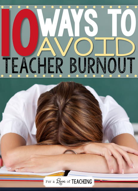 We feel teacher burnout every.single.year. Here's 10 ways to avoid it!