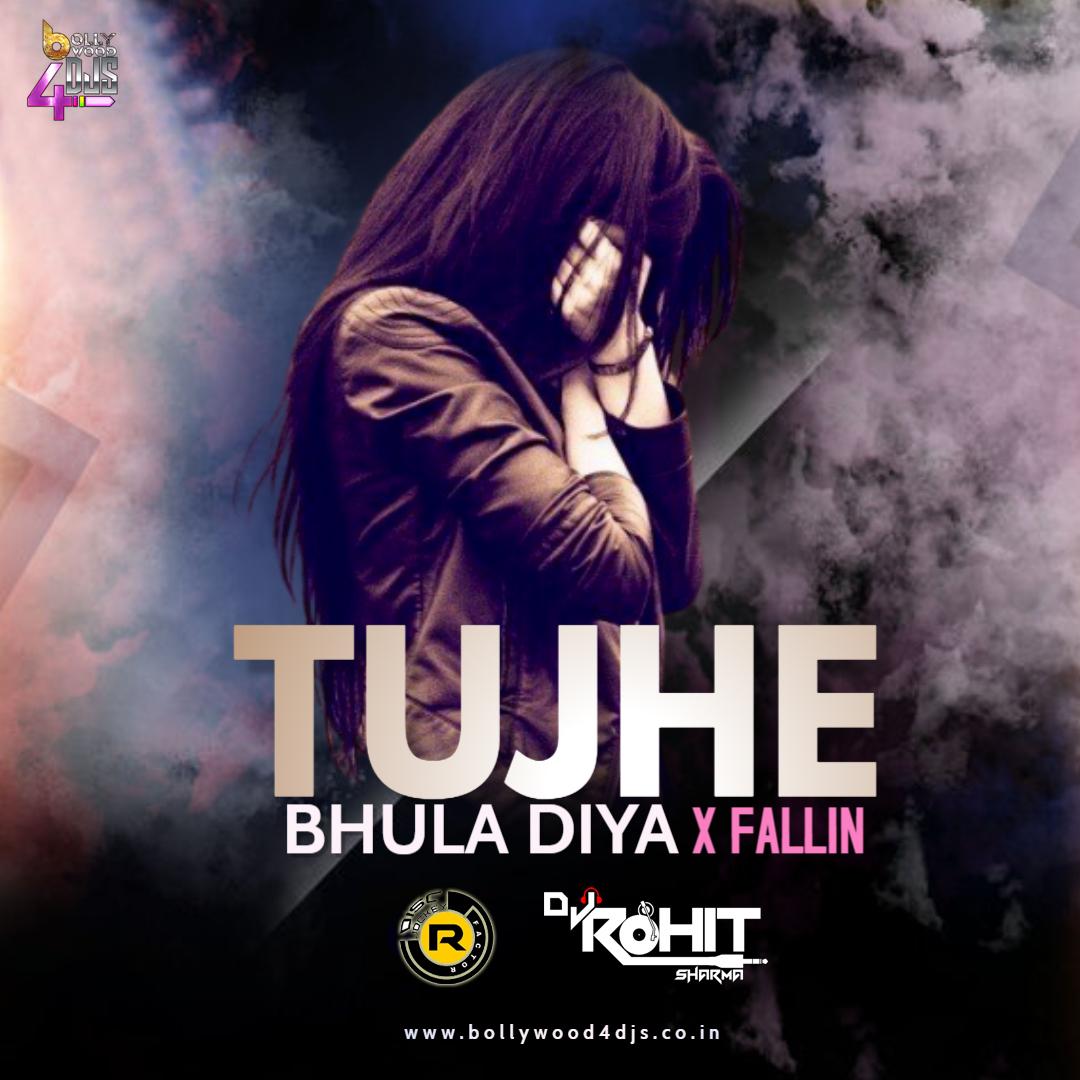 Tujhe Bhula Diya X Fallin (Remix) R Factor X DJ Rohit Sharma