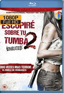Escupire Sobre Tu Tumba 2 [2013] [1080p BRrip] [Latino-Inglés] [GoogleDrive] RafagaHD