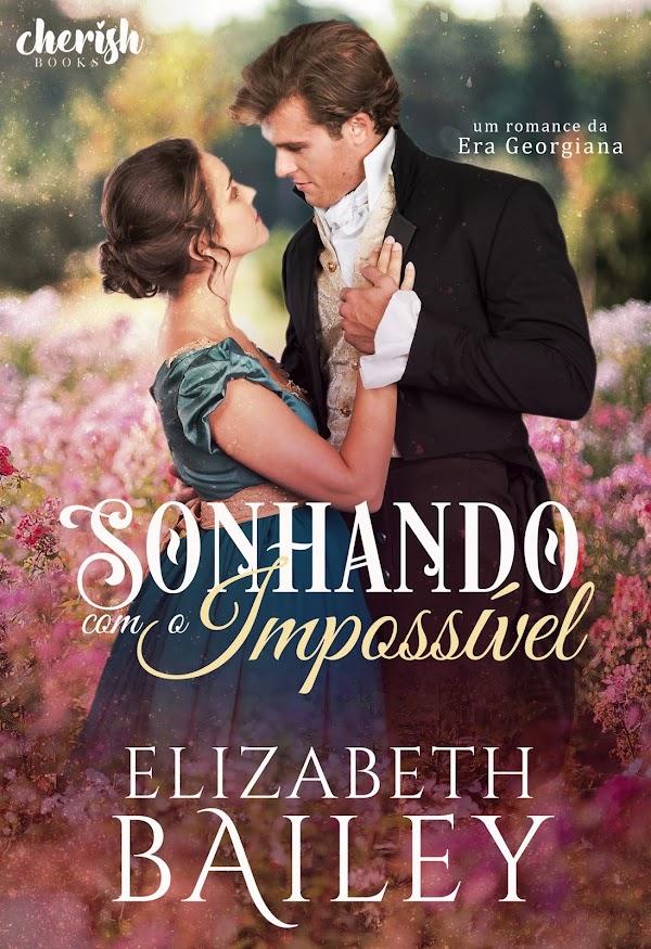 [Lançamento] Sonhando com o Impossível - Elizabeth Bailey
