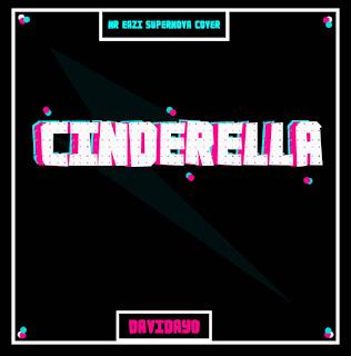 https://www.wavyvibrations.com/2019/08/music-davidayo-cinderella.html