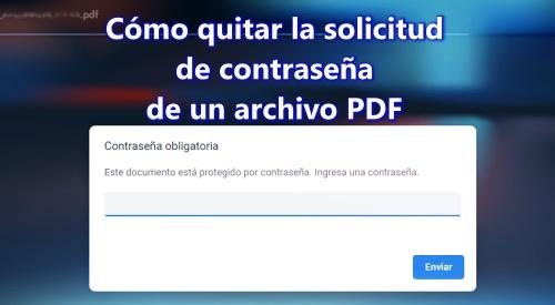 Cómo quitar la solicitud de contraseña de un archivo PDF