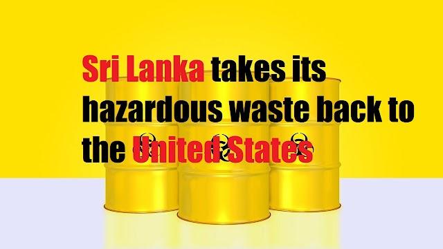 Sri Lanka takes its hazardous waste back to the United States