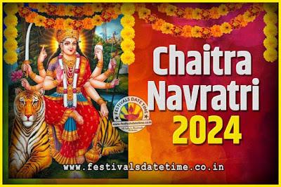 2024 Chaitra Navratri Pooja Date and Time, 2024 Navratri Calendar