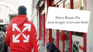 Zack Knight & Jernade Miah Para Rum Pa Song LyricsTuneful