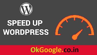 How to Speed up your WordPress Website to Load Faster