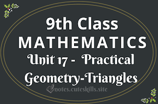 Unit 17 -  Practical Geometry-Triangles