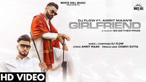 Girlfriend Lyrics - DJ Flow Ft Amrit Maan