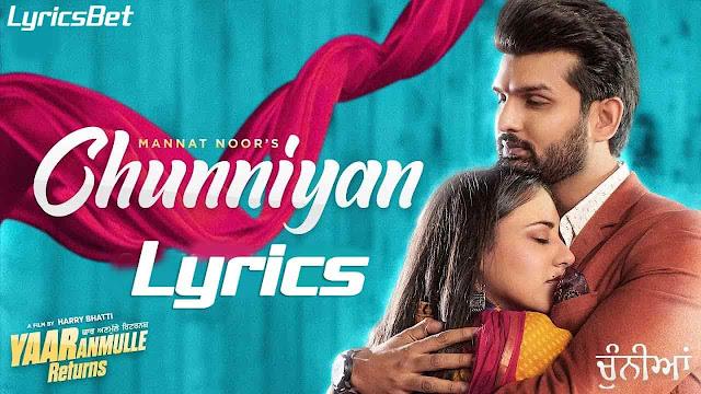 Chunniyan Lyrics - Mannat Noor