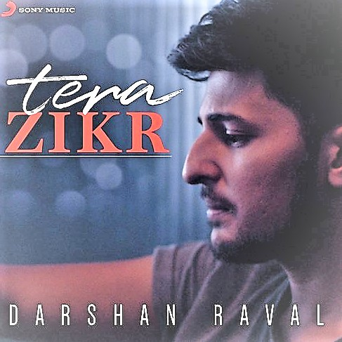 Tera Zikr Song Lyrics/ Full Video/ Darshan Raval/ AM Turaz