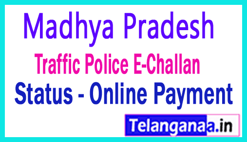 Madhya Pradesh Traffic Police E-Challan Status Check and Online Payment