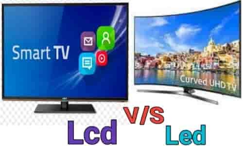what is lcd aur led,led tv aur lcd tv kya hai,difference between lcd aur led