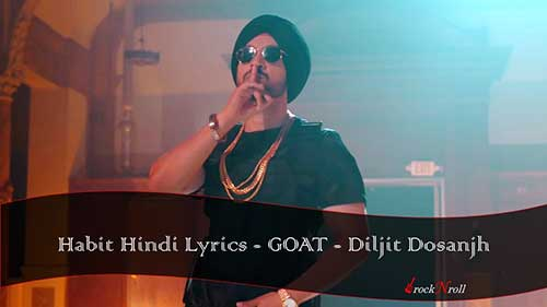 Habit-Hindi-Lyrics-GOAT-Diljit-Dosanjh